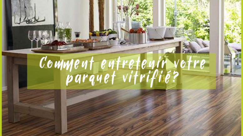 comment entretenir votre parquet vitrifi blog. Black Bedroom Furniture Sets. Home Design Ideas